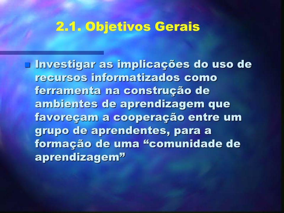 2.1. Objetivos Gerais