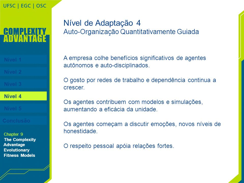 Nível de Adaptação 4 Auto-Organização Quantitativamente Guiada
