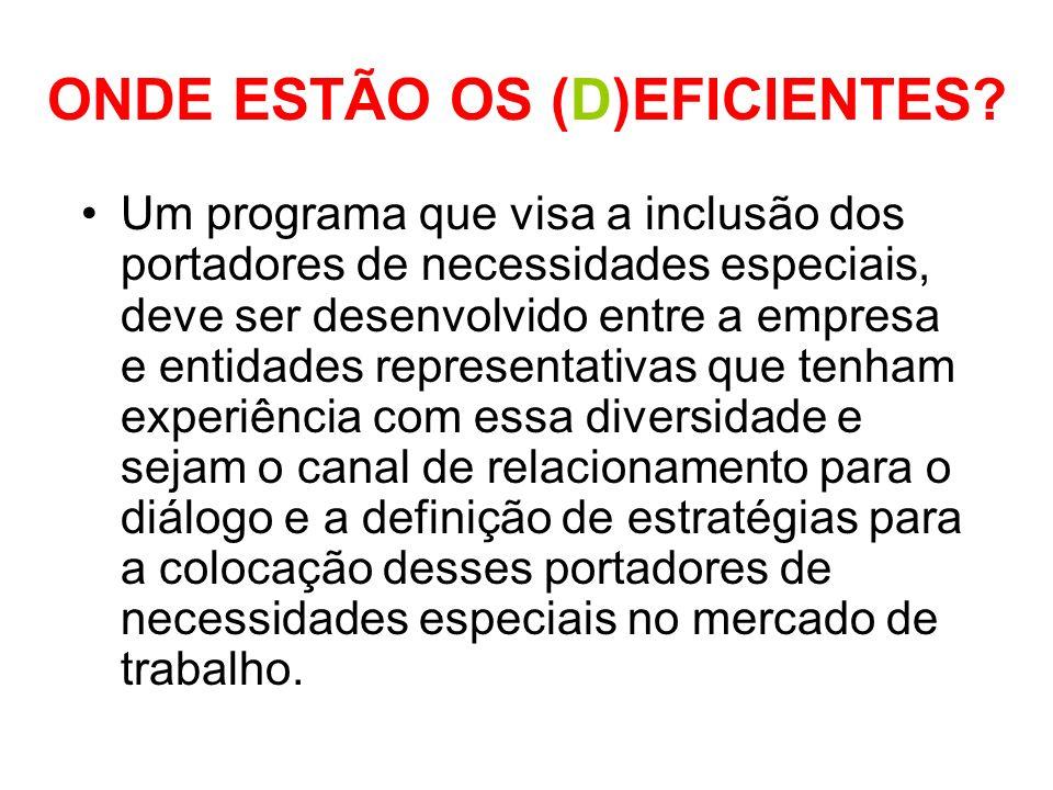 ONDE ESTÃO OS (D)EFICIENTES