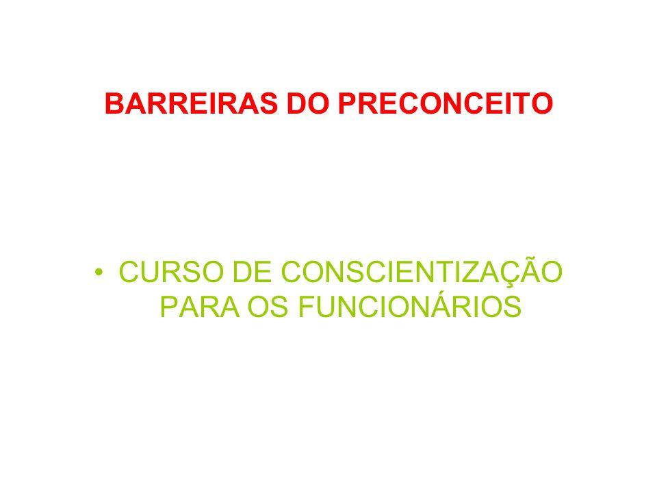 BARREIRAS DO PRECONCEITO
