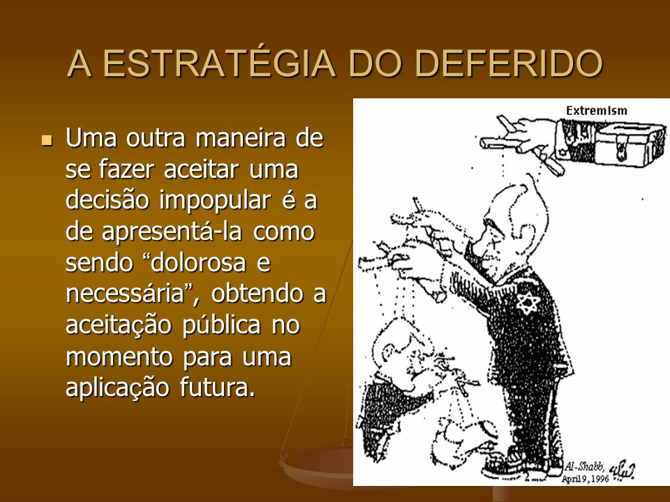 A ESTRATÉGIA DO DEFERIDO