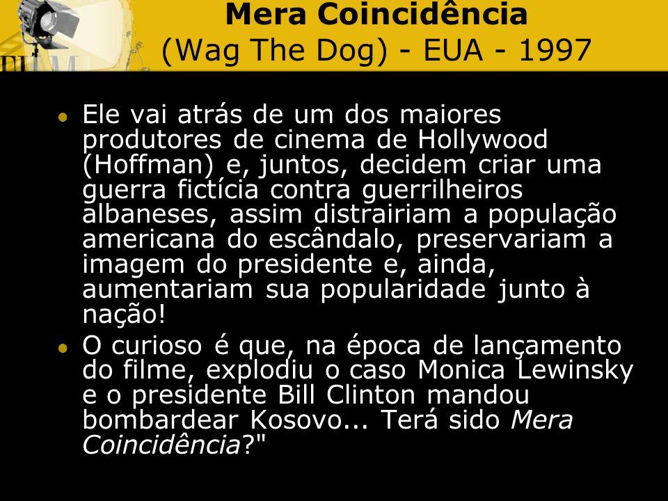 Mera Coincidência (Wag The Dog) - EUA - 1997