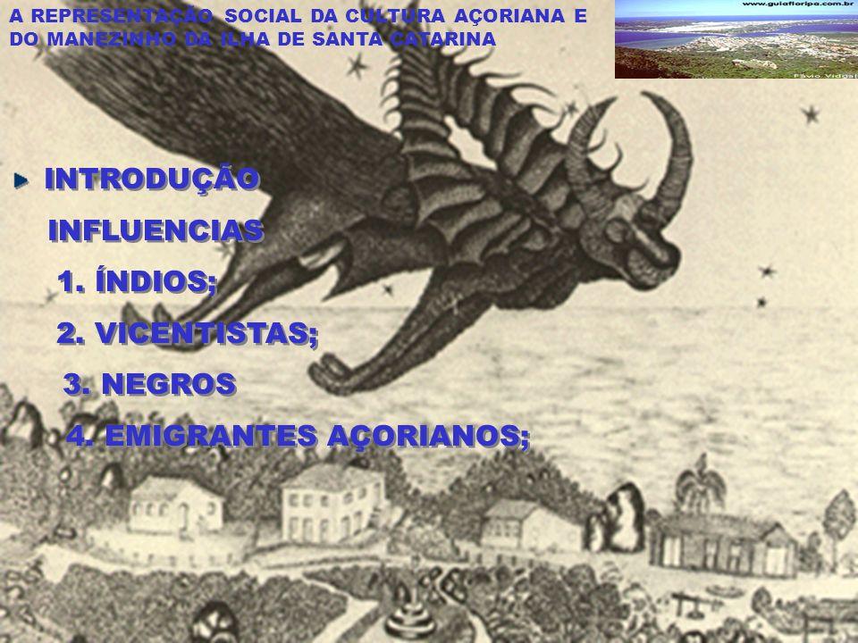 4. EMIGRANTES AÇORIANOS;