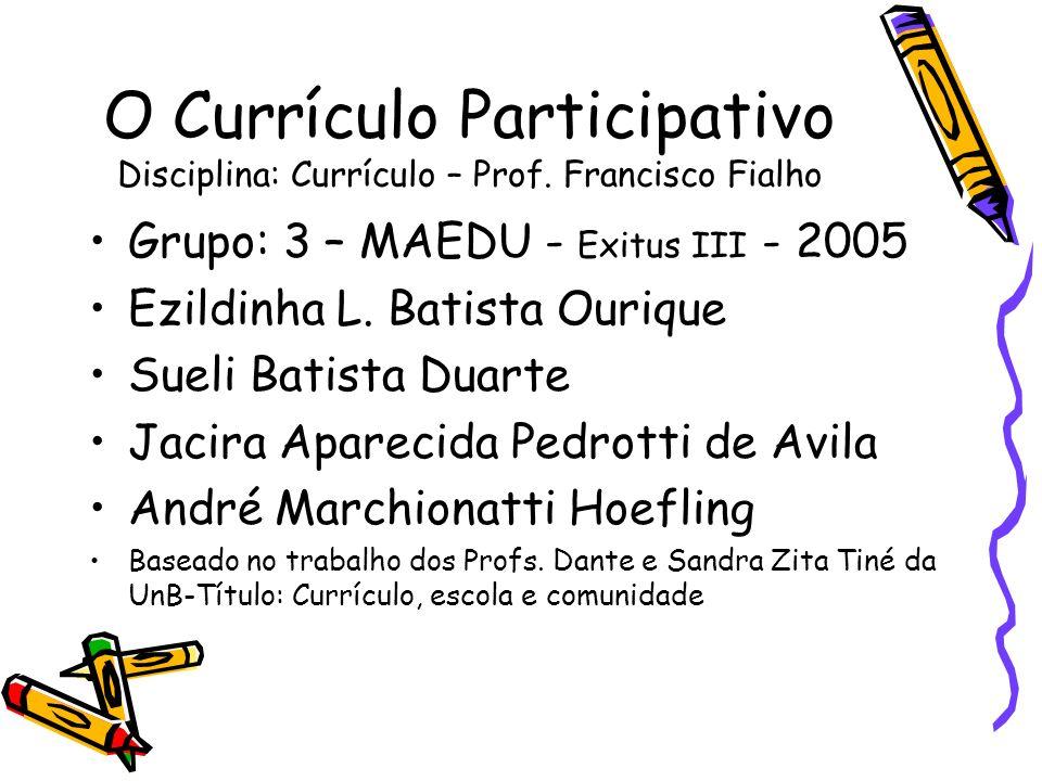 O Currículo Participativo Disciplina: Currículo – Prof
