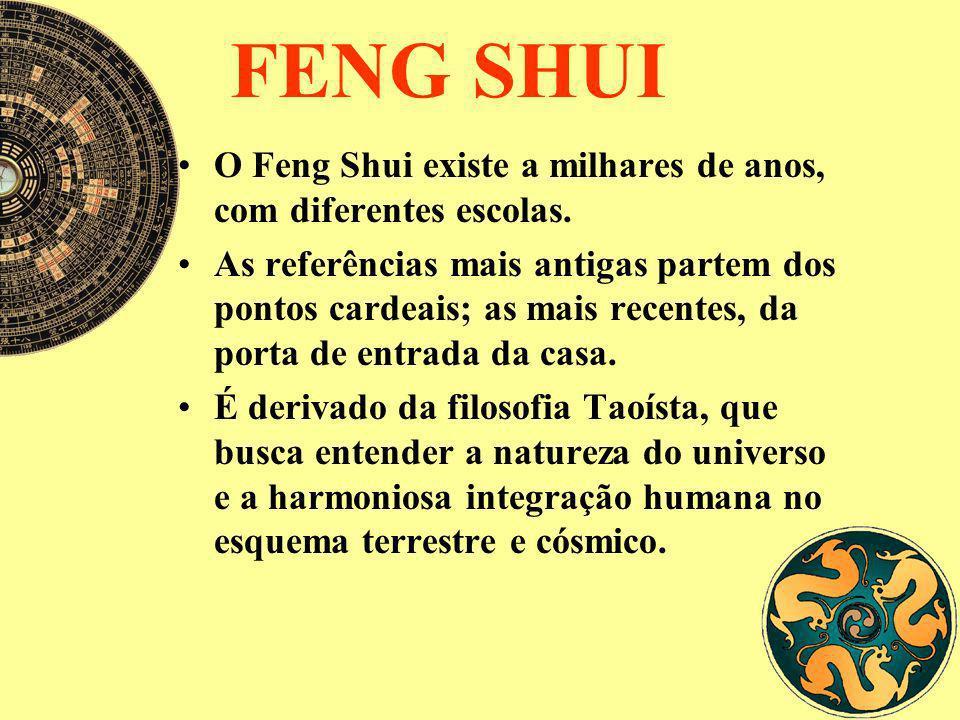 FENG SHUI O Feng Shui existe a milhares de anos, com diferentes escolas.