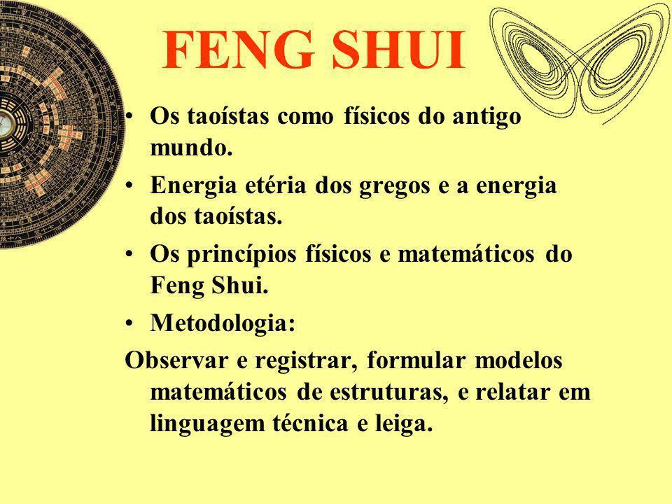 FENG SHUI Os taoístas como físicos do antigo mundo.
