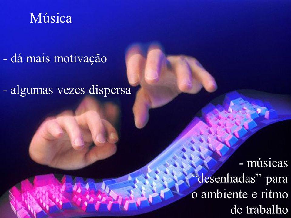 Música dá mais motivação - algumas vezes dispersa