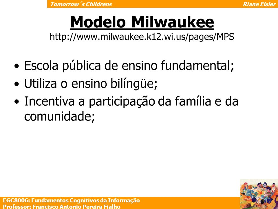 Modelo Milwaukee http://www.milwaukee.k12.wi.us/pages/MPS