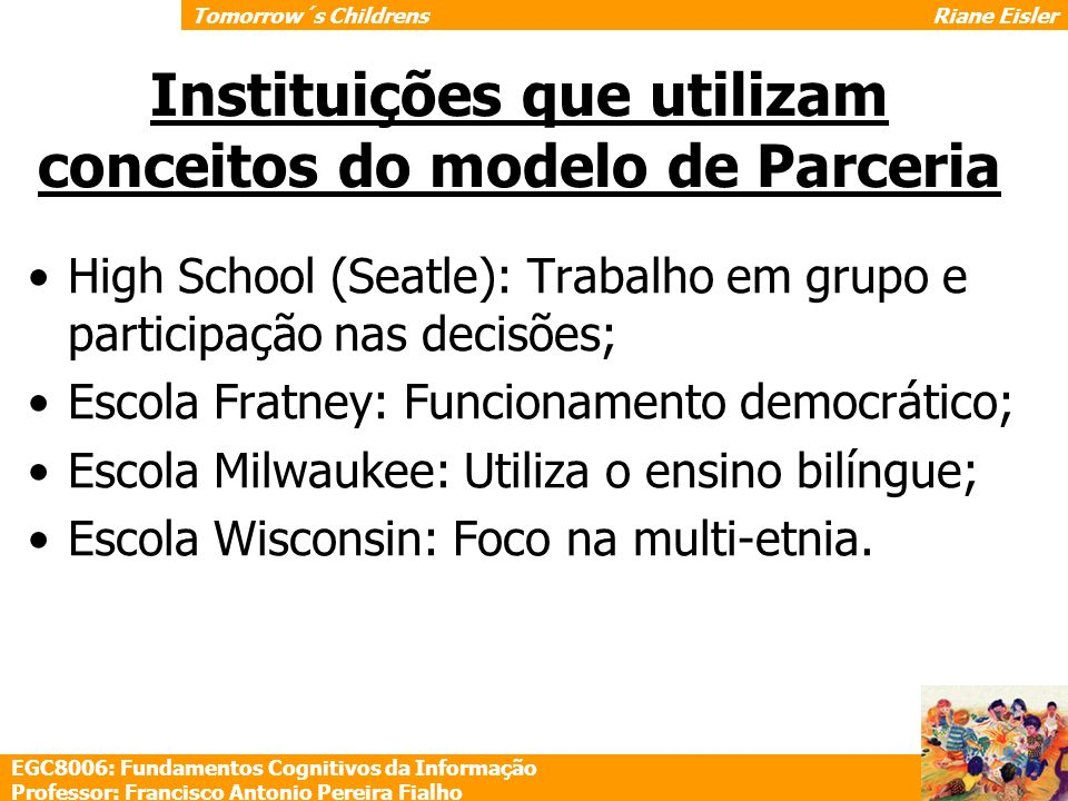 Instituições que utilizam conceitos do modelo de Parceria