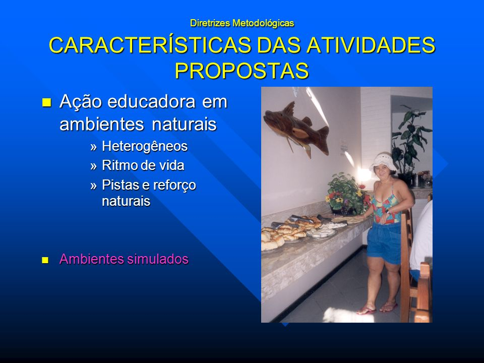 Diretrizes Metodológicas CARACTERÍSTICAS DAS ATIVIDADES PROPOSTAS