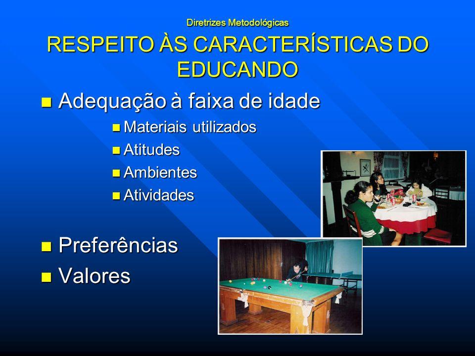 Diretrizes Metodológicas RESPEITO ÀS CARACTERÍSTICAS DO EDUCANDO