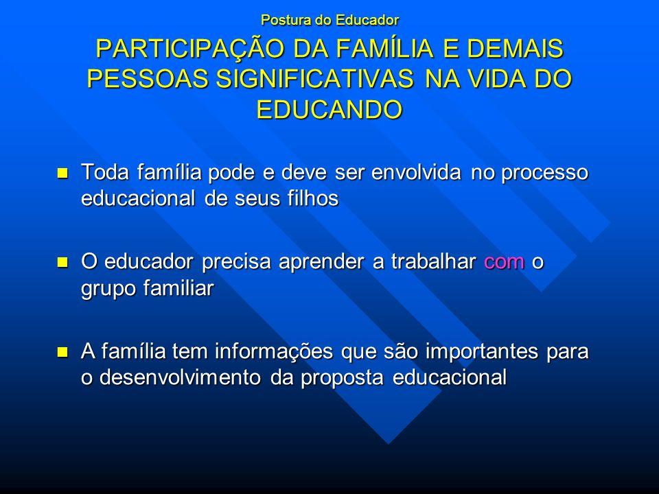 O educador precisa aprender a trabalhar com o grupo familiar