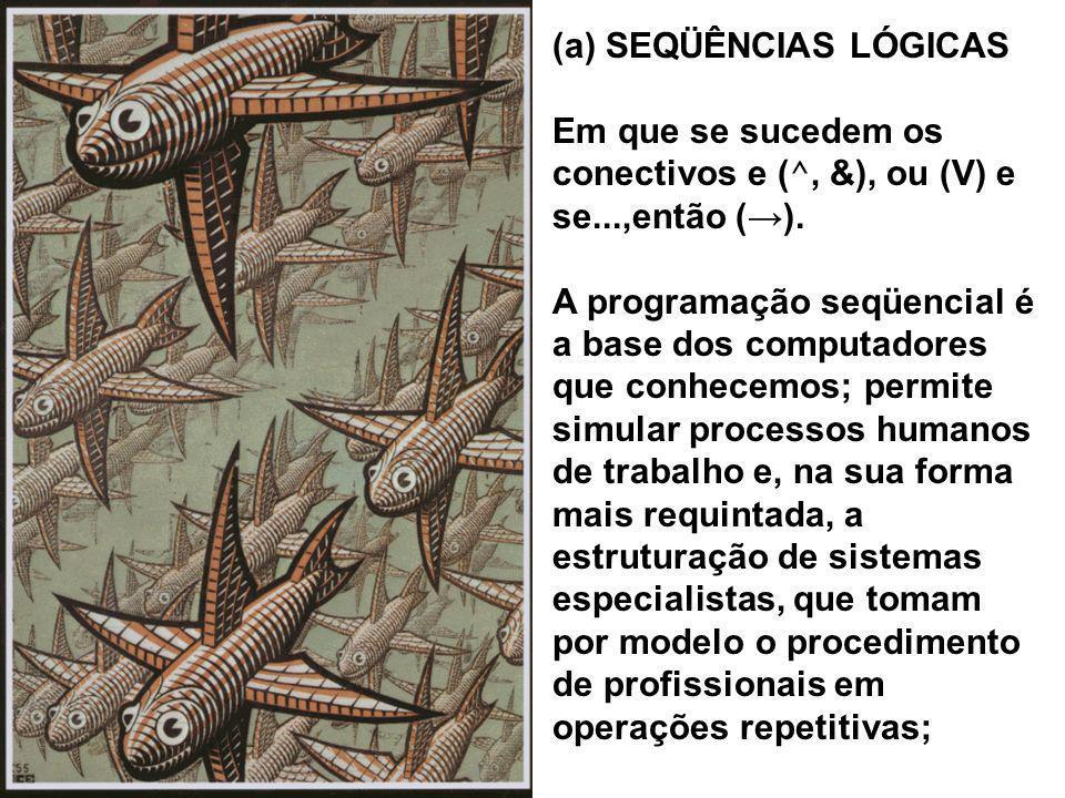 (a) SEQÜÊNCIAS LÓGICAS