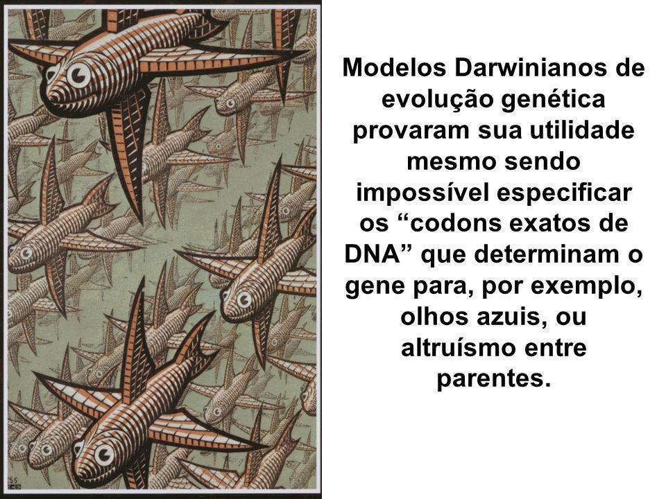 Modelos Darwinianos de evolução genética provaram sua utilidade mesmo sendo impossível especificar os codons exatos de DNA que determinam o gene para, por exemplo, olhos azuis, ou altruísmo entre parentes.