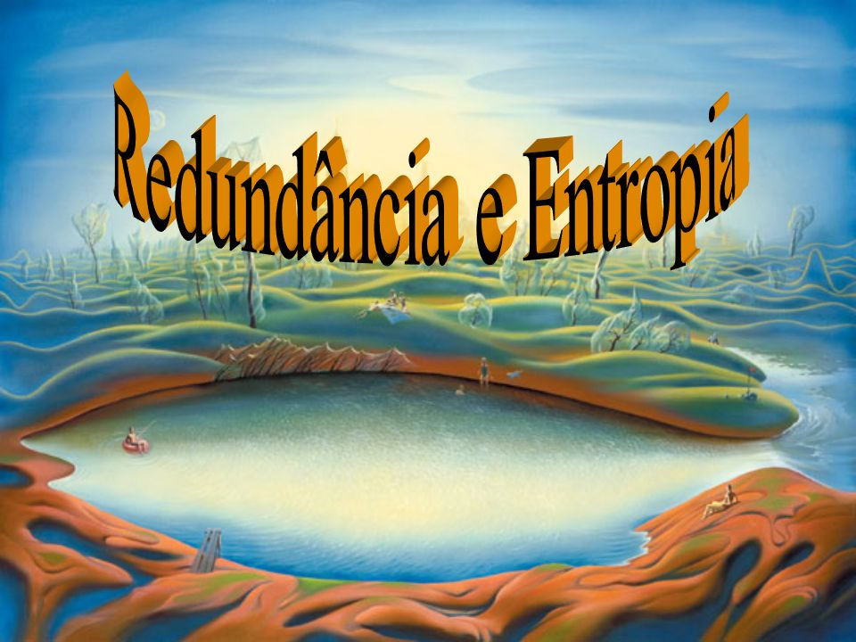 Redundância e Entropia
