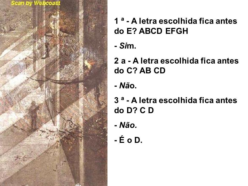 1 ª - A letra escolhida fica antes do E ABCD EFGH