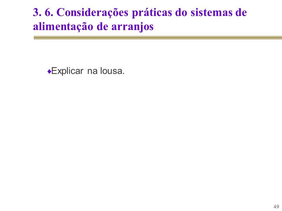 3. 6. Considerações práticas do sistemas de alimentação de arranjos