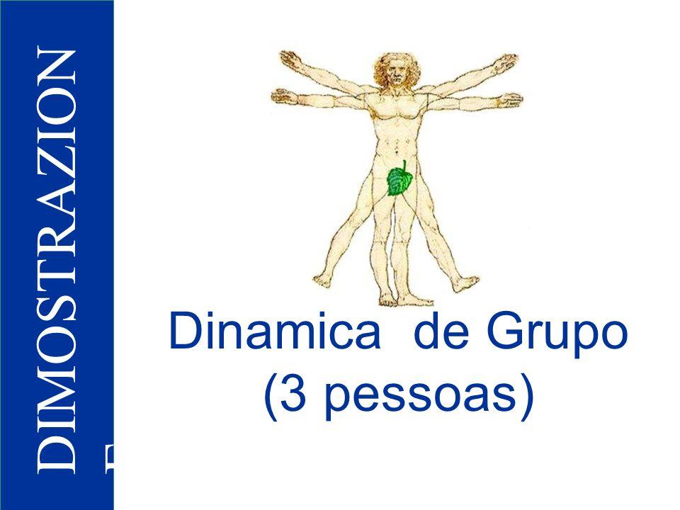 DIMOSTRAZIONE Dinamica de Grupo (3 pessoas)