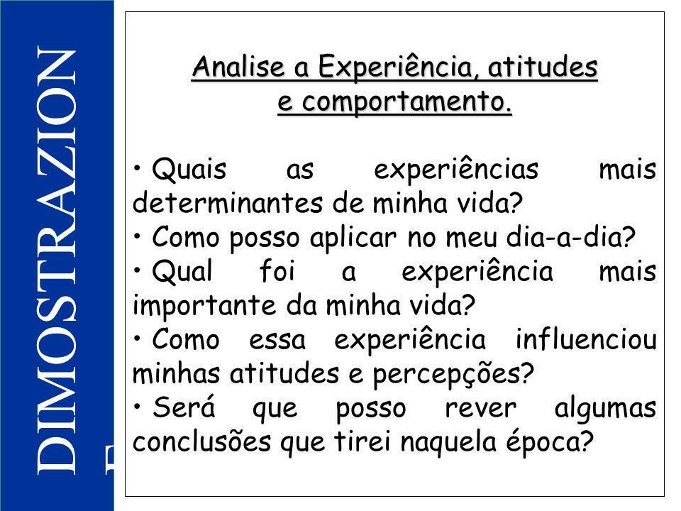 Analise a Experiência, atitudes