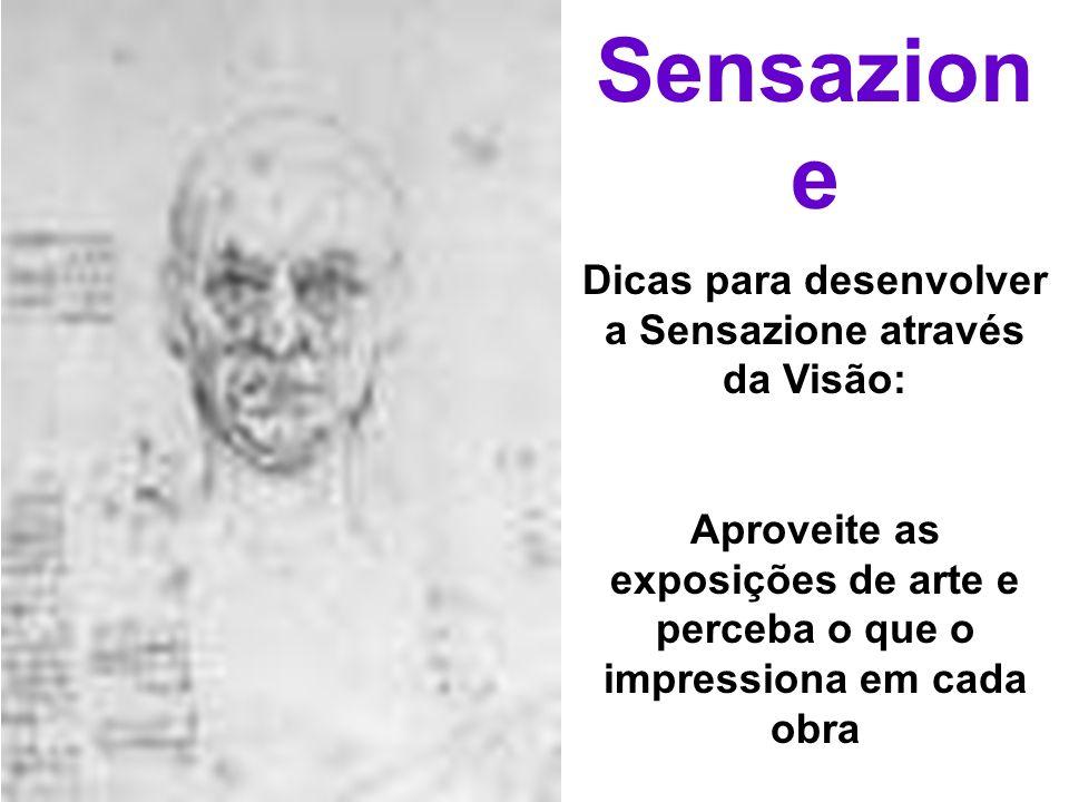 Dicas para desenvolver a Sensazione através da Visão: