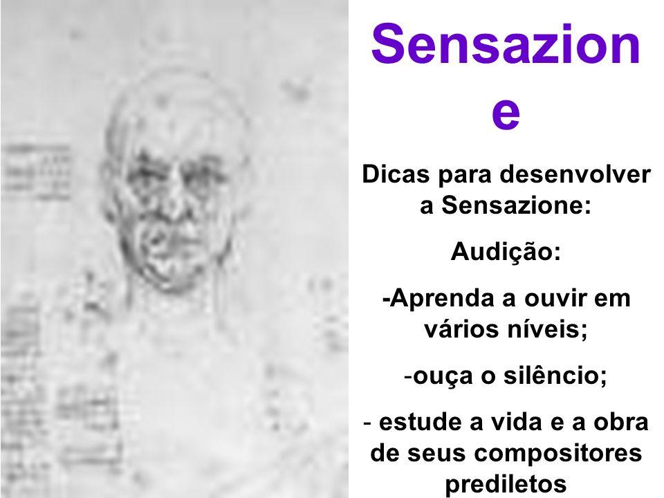 Sensazione Dicas para desenvolver a Sensazione: Audição: