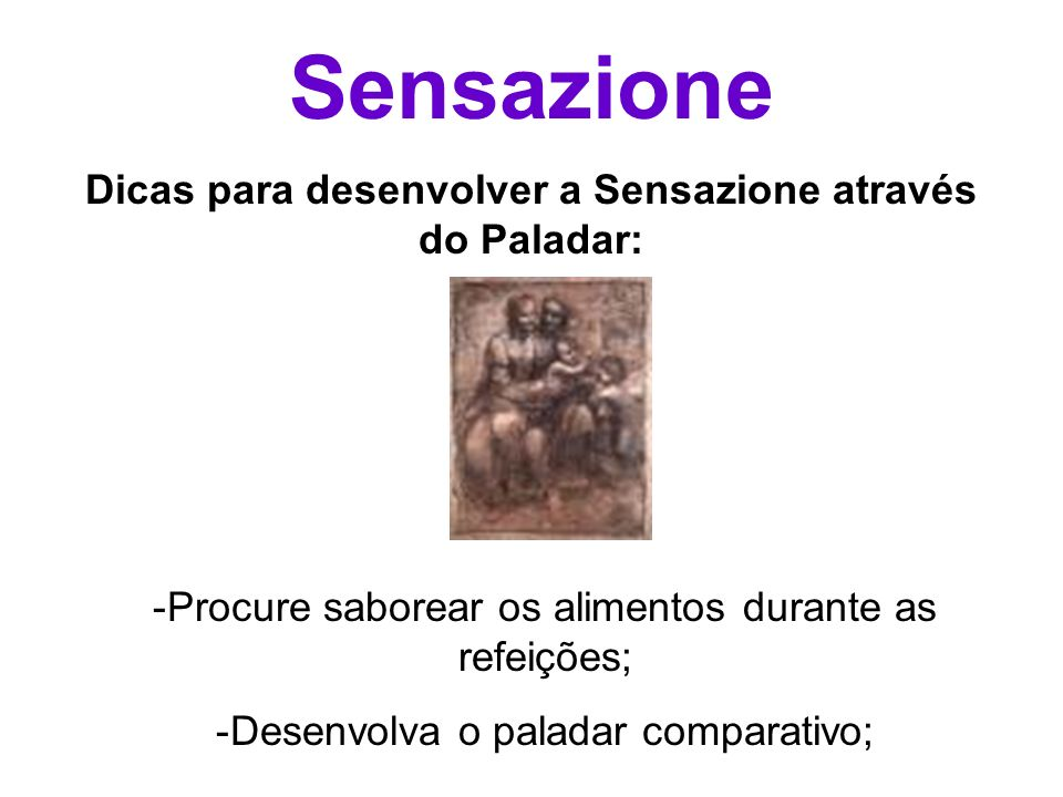 Dicas para desenvolver a Sensazione através do Paladar:
