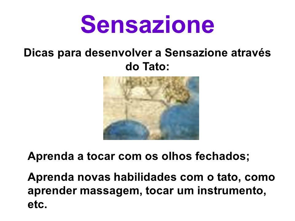 Dicas para desenvolver a Sensazione através do Tato: