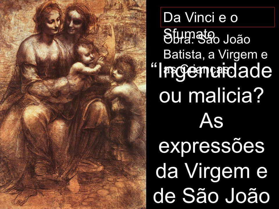 Da Vinci e o Sfumato Obra: São João Batista, a Virgem e as Crianças.