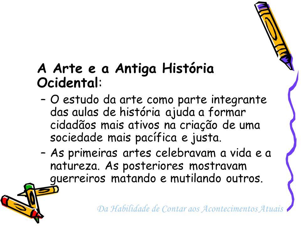 A Arte e a Antiga História Ocidental:
