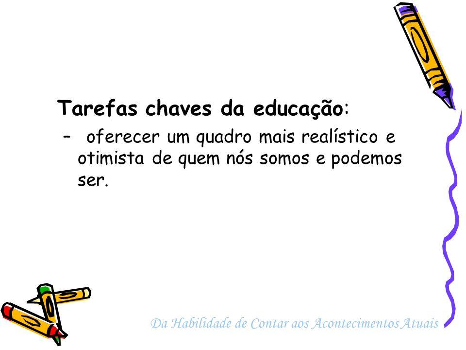 Tarefas chaves da educação: