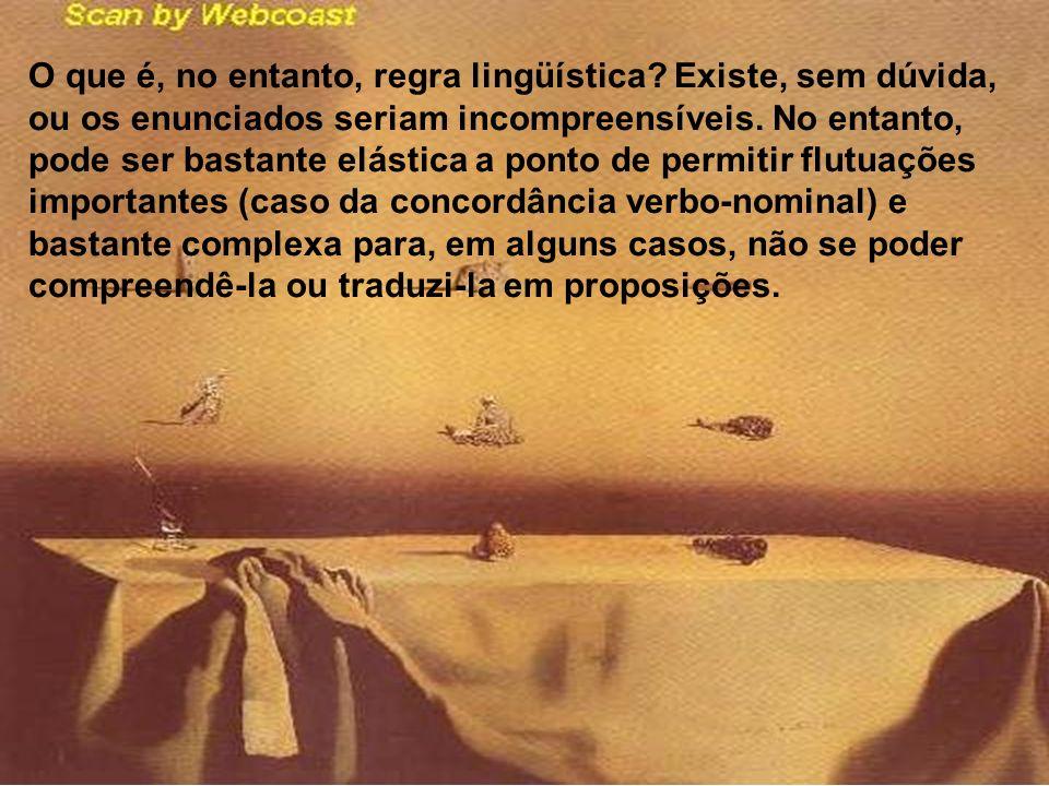 O que é, no entanto, regra lingüística