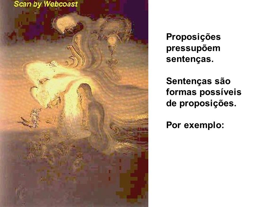 Proposições pressupõem sentenças.