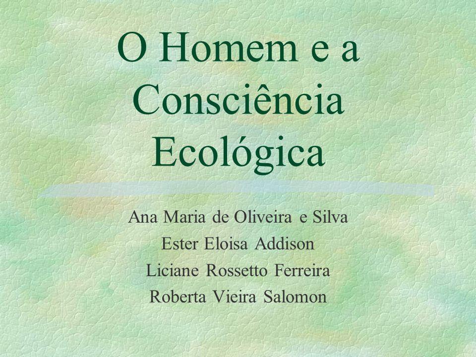 O Homem e a Consciência Ecológica