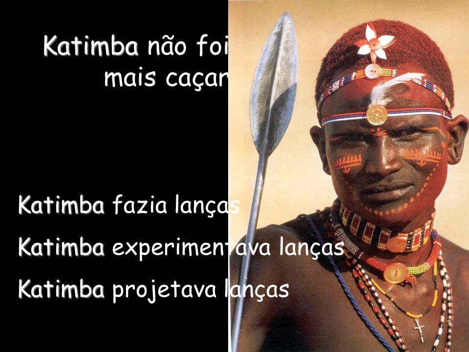 Katimba não foi mais caçar