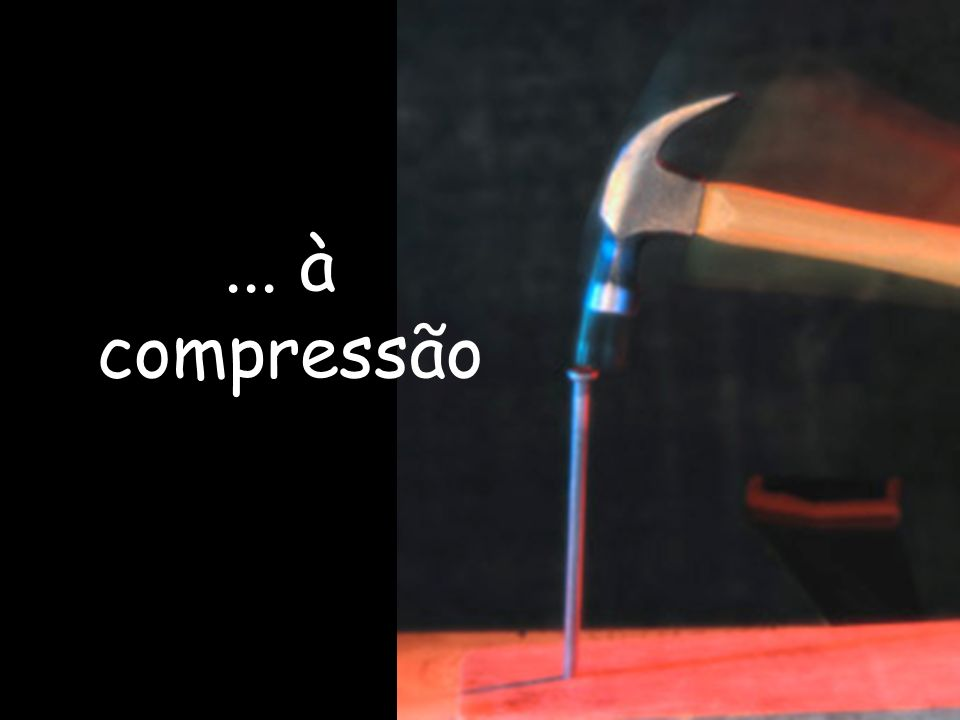 ... à compressão