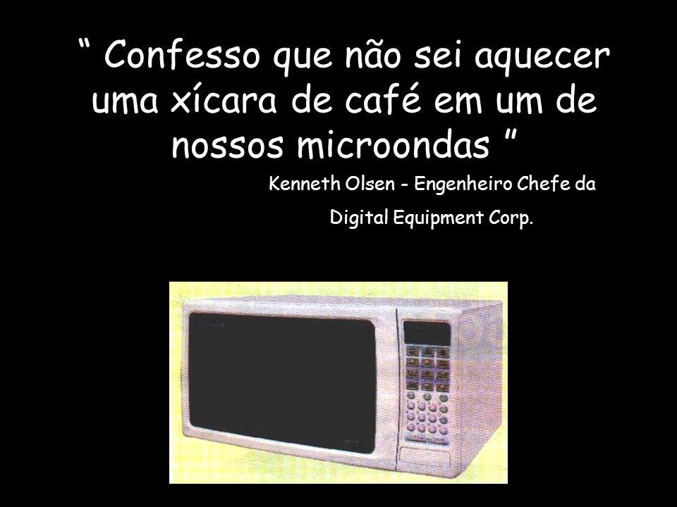 Confesso que não sei aquecer uma xícara de café em um de nossos microondas