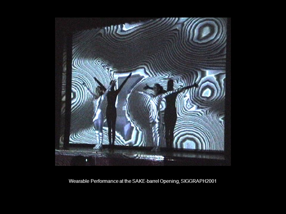 Figure 4. Wearable Performance at the SAKE-barrel Opening, SIGGRAPH2001