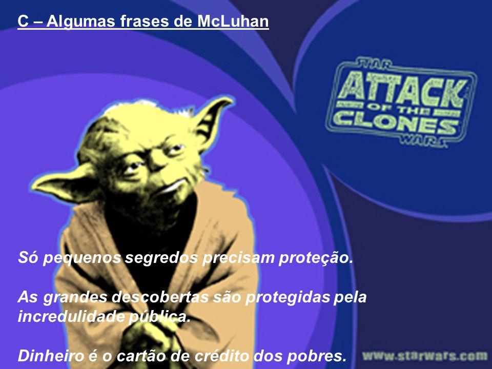 C – Algumas frases de McLuhan