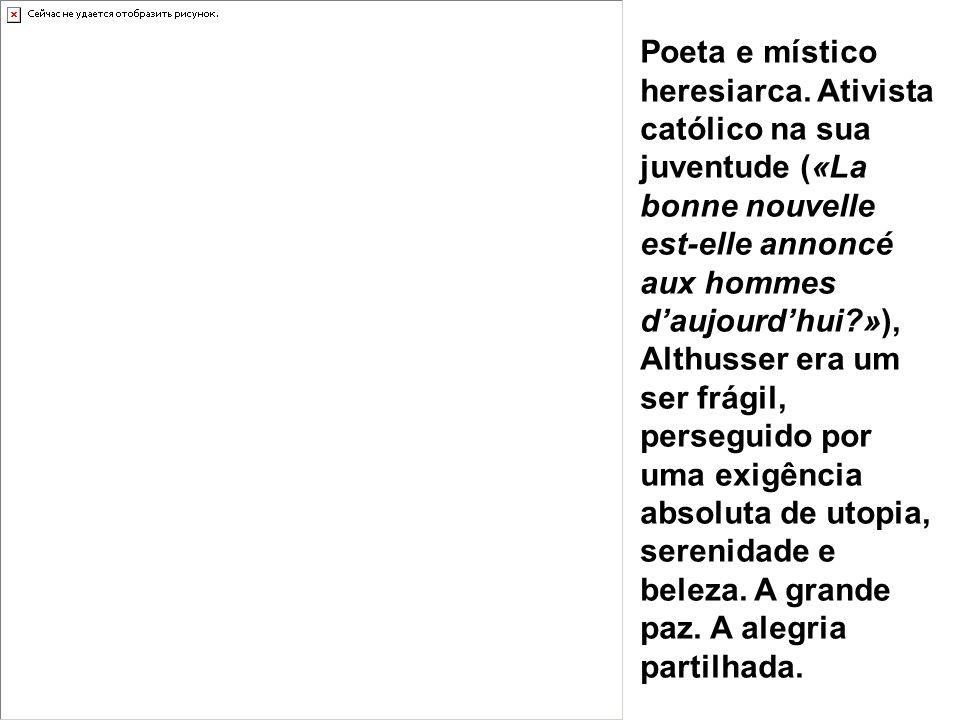 Poeta e místico heresiarca