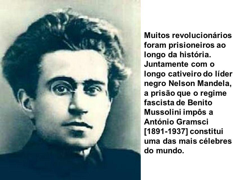 Muitos revolucionários foram prisioneiros ao longo da história