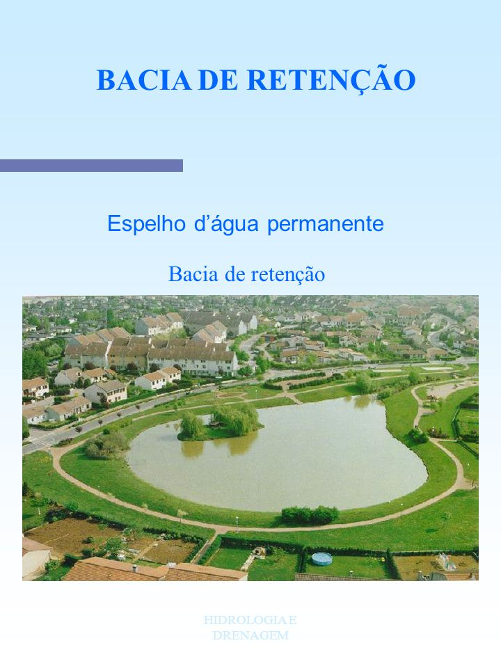 BACIA DE RETENÇÃO Espelho d'água permanente Bacia de retenção