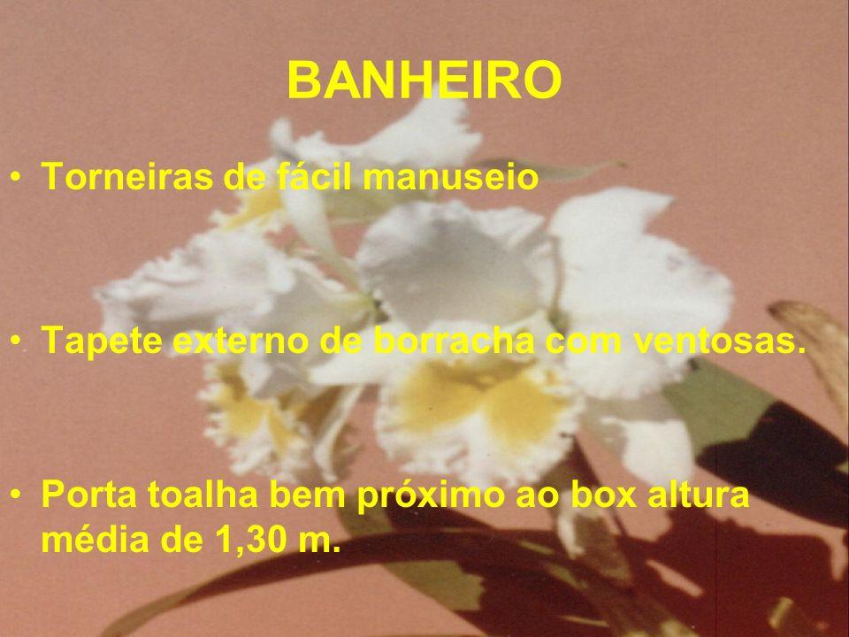 BANHEIRO Torneiras de fácil manuseio