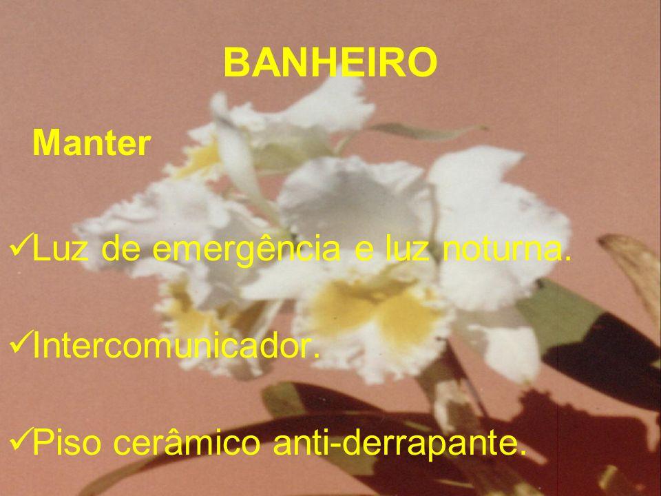 BANHEIRO Luz de emergência e luz noturna. Intercomunicador.