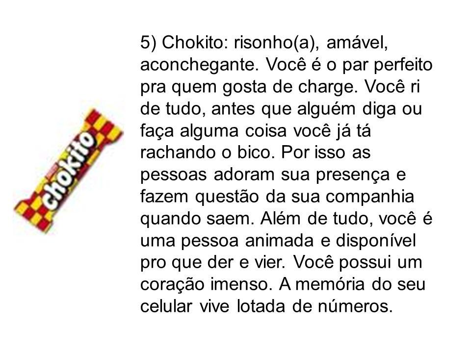 5) Chokito: risonho(a), amável, aconchegante