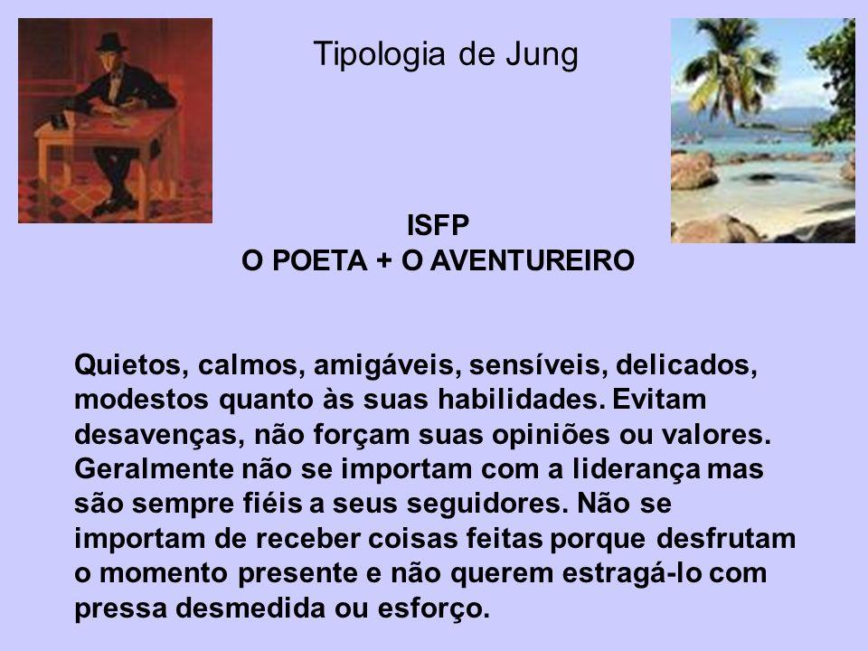 Tipologia de Jung ISFP O POETA + O AVENTUREIRO