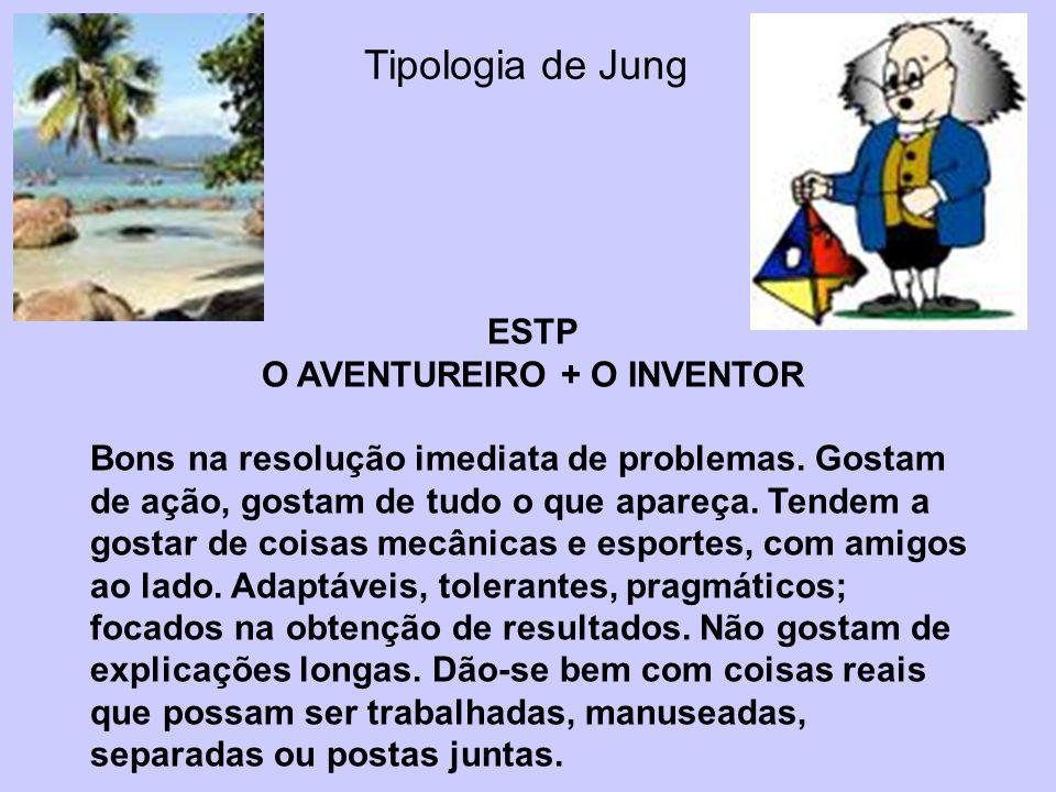 O AVENTUREIRO + O INVENTOR