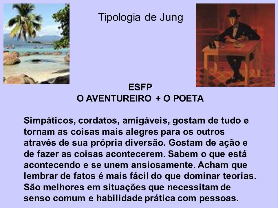 Tipologia de Jung ESFP O AVENTUREIRO + O POETA