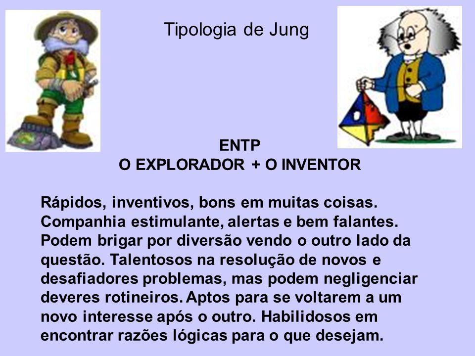 O EXPLORADOR + O INVENTOR