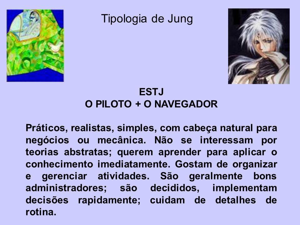 Tipologia de Jung ESTJ O PILOTO + O NAVEGADOR