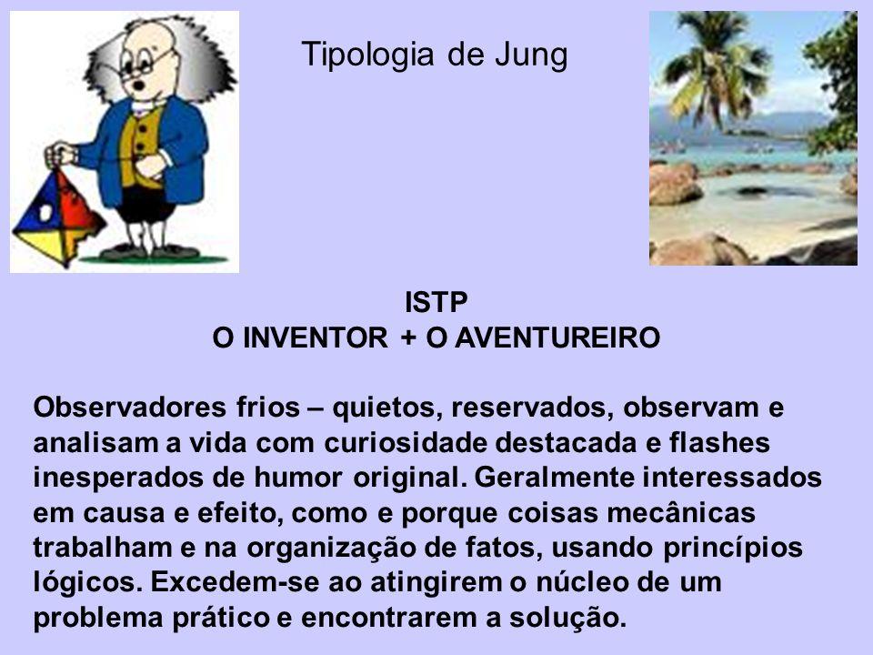 O INVENTOR + O AVENTUREIRO